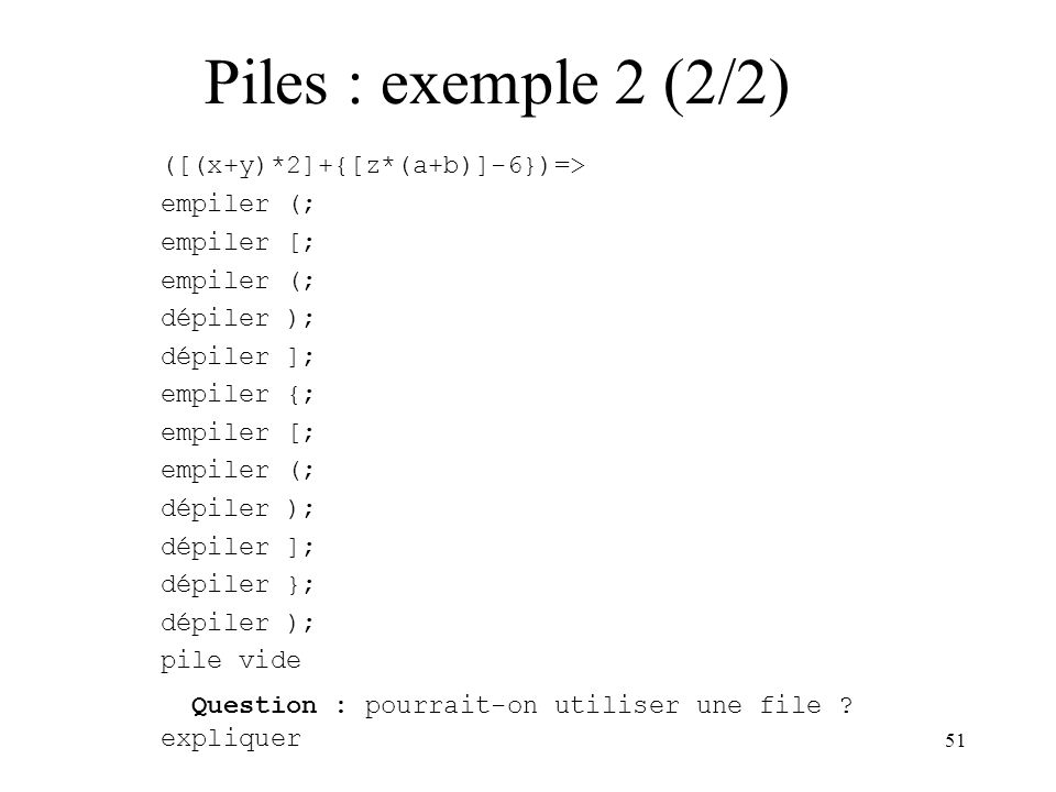 Piles : exemple 2 (2/2) ([(x+y)*2]+{[z*(a+b)]-6})=> empiler (;